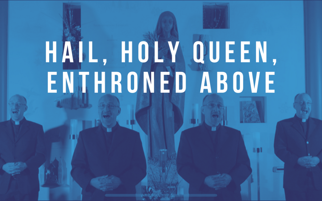 VIDEO: Hail, Holy Queen, Enthroned Above (Church Music)