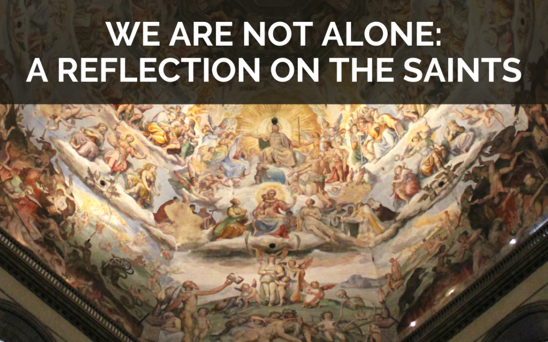VIDEO: We Are Not Alone – A Reflection on the Saints