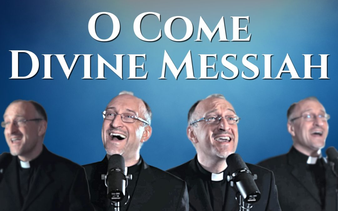 VIDEO: O Come Divine Messiah (Advent Music)
