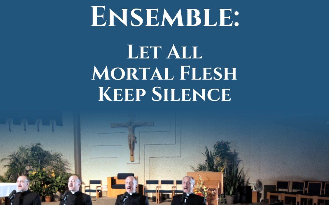 VIDEO: Let All Mortal Flesh Keep Silence (Five Priest Ensemble Choir)