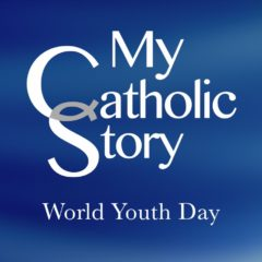 VIDEO: My Catholic Story – World Youth Day