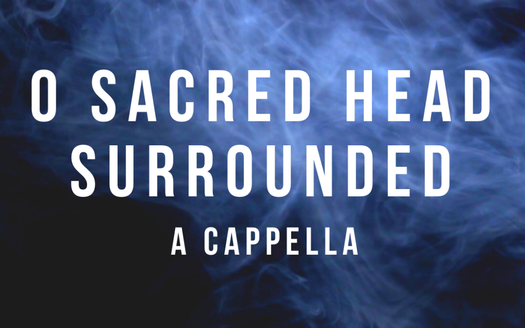 VIDEO: O Sacred Head Surrounded (Church Music)